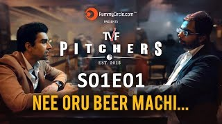 "TVF Pitchers in TAMIL | S01E01 - ""Nee Oru Beer Machi..."""