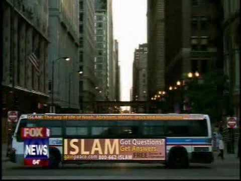 Fox TV's Coverage of Islam Bus Ad by GainPeace, an outreach project of Islamic Circle of North America, ICNA, Chicago. Ad to run from 9/16/08 - 10/15/08. To ...