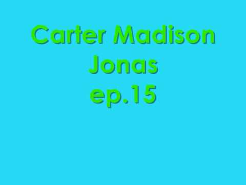 Carter Madison Jonas Ep.15