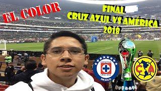 Color Cruz Azul vs América Final de vuelta Apertura 2018 - Asi lo vivimos dentro del estadio
