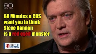 60 Minutes & CBS Jews want you to think Steve Bannon is a red eyed monster