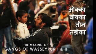 Gangs of Wasseypur - Gangs of Wasseypur - Making Uncut | The Roots of Revenge from Wasseypur | GOW I & II
