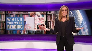 Beyond the Fire & Fury | January 10, 2018 Act 1 | Full Frontal on TBS