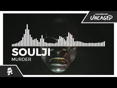 Soulji - Murder [Monstercat Release]