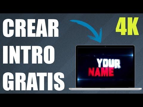 CREAR INTRO GRATIS para Videos de Youtube sin Programas 2017 | 4K