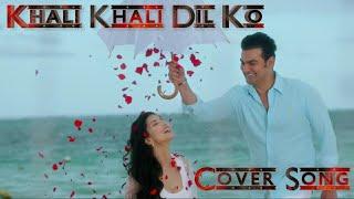 Khali Khali Dil Ko Mp3 Download Exitheran S Ownd