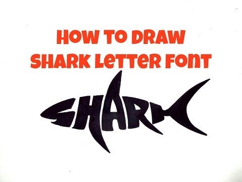 Cool Easy Lettering to Draw Easy How to Draw Shark Letter