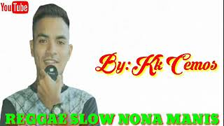 REGGAE SLOW NONA MANIS BY CEMOS WBO(POSTED FINSEND VHIRUS CHANEL