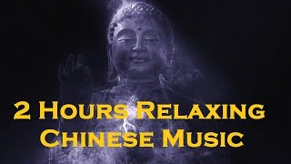 1 Hour Chinese Music For Meditation   Long Relaxing Chinese Music