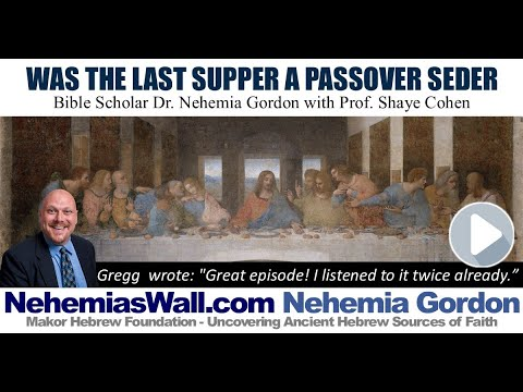 Was the Last Supper a Passover Seder - NehemiasWall.com
