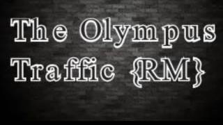 The OLympus Traffic (Remix)
