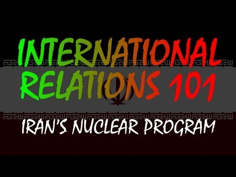 International Relations 101: Iran's Nuclear Program