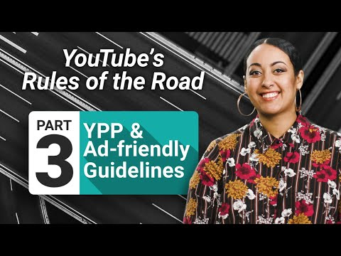 YouTube Partner Program and Advertiser-Friendly Guidelines: YouTube's Rules of the Road (Part 3)