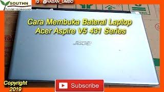 Cara Membuka Baterai Laptop Acer Aspire V5 431 Series