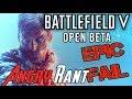 Battlefield V Open Beta - Angry Rant!