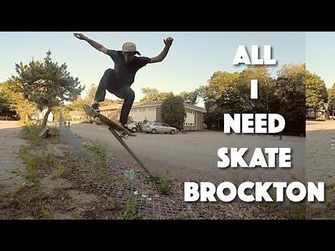 All I Need Skate - Brockton