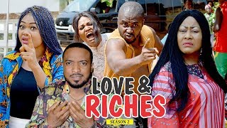 LOVE AND RICHES 2 - 2018 LATEST NIGERIAN NOLLYWOOD MOVIES || TRENDING NIGERIAN MOVIES