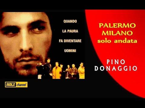 * Pino Donaggio * Palermo Milano Solo Andata *