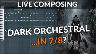 Composing Livestream: Bloodborne Music in 7/8 Time Signature & Demonic Staccatos