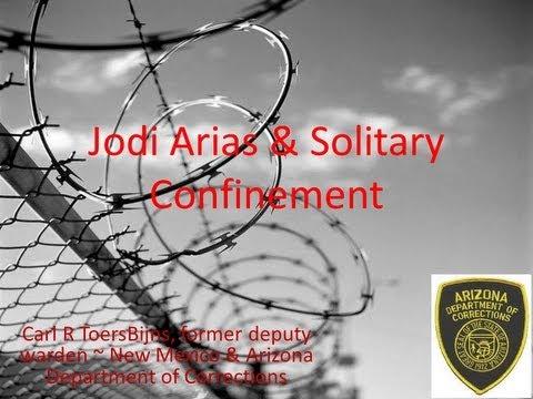 Jodi Arias & Solitary Confinement