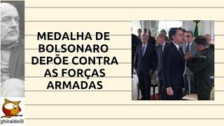 Bolsonaro pega medalha e desonra as Forças Armadas