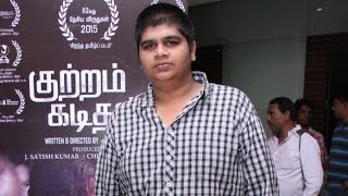 Kuttram Kadithal will be one of the best tamil films - Karthik Subbaraj