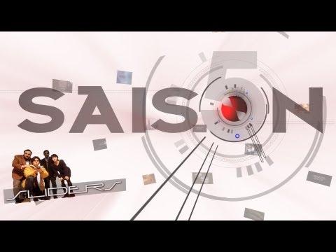 Saison 5 -001- Sliders part 1