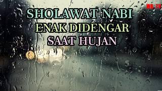 sholawat nabi enak didengar saat hujan , sholawat merdu , sholawat terbaru