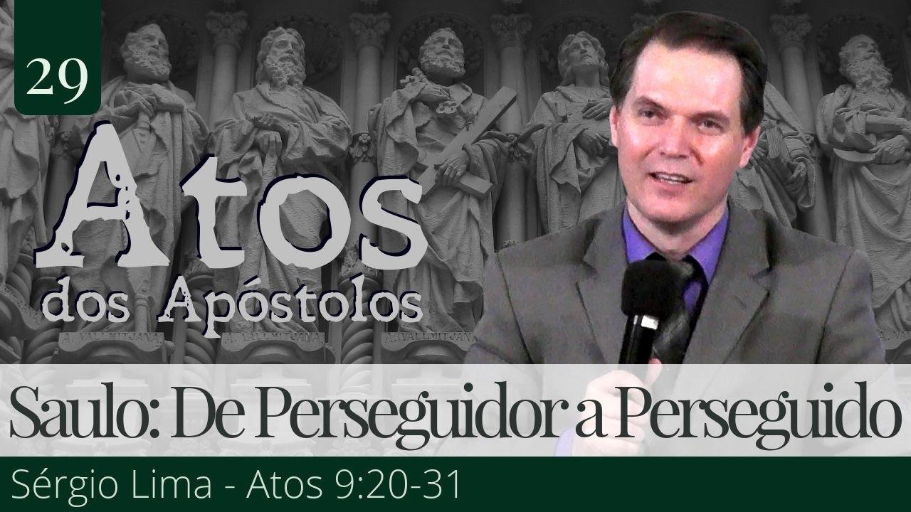 29. Saulo: De Perseguidor a Perseguido - Sérgio Lima