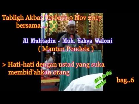 Tabligh Akbar terbaru 9 nov 2017  - Al muhtadin Muh Yahya Waloni bag6