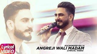 Angreji Wali Madam | Lyrical | Kulwinder Billa | Dr Zeus | Latest Punjabi Song 2018