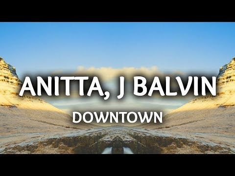 Anitta, J Balvin ‒ Downtown (Lyrics / Letra)