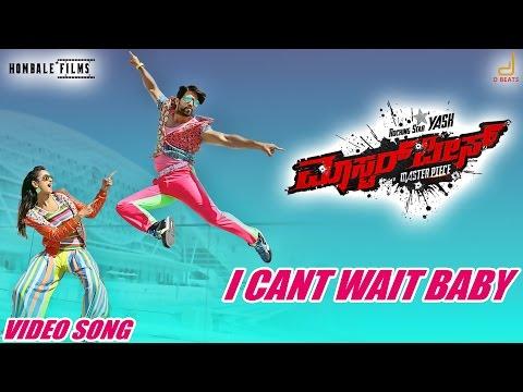 Masterpiece - I Cant Wait Baby   Kannada Movie Song Video  Rocking Star Yash   V Harikrishna