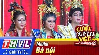 THVL | Cười xuyên Việt - Phiên bản nghệ sĩ 2016 | Tập 8 [1]: Bà nội - Maika