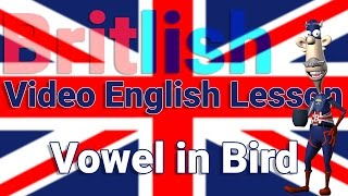 British English Pronunciation of the Vowel in Bird - Learn English