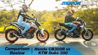 Honda CB300R vs KTM Duke 390 - Rs. 3 Lakh Decision | MotorBeam