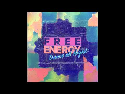 Free Energy - Dance All Night (Audio)