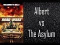 Albert Vs The Asylum | Road Wars (2015)