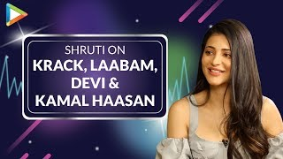 Shruti Haasan on KRACK with Ravi Teja, LAABAM with Vijay Sethupathi & Devi with Kajol, Neha Dhupia