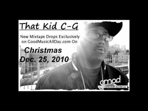 That Kid C-G - Messed Up (GoodMusicAllDay.com Exclusive)