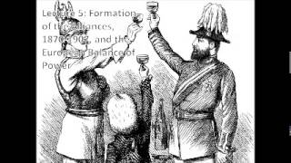 Lecture 5 Formation of the Alliances 1870 1907 and the European Balance of Power