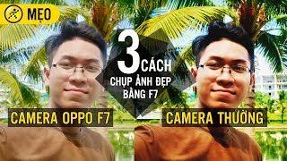 3 thủ thuật chụp ảnh đẹp bằng OPPO F7