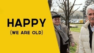We are happy from ITALY - Pharrell Williams (we are old)