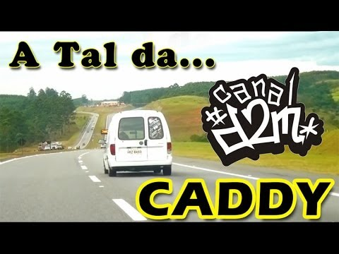 A Tal da Caddy Rio X SP #1 = CanaL D2M