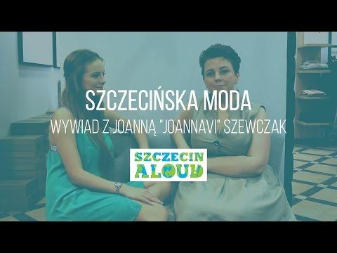 Szczecińska Moda - Wywiad Z Joanną 'JoannaVi' Szewczak