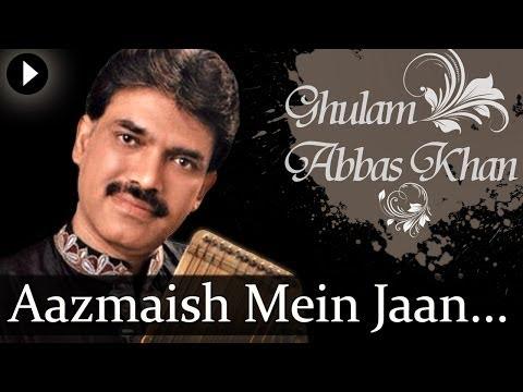 Aazmaish Mein Jaan - Hum Raat Ko Uth Uth Kar - Ghulam Abbas Khan - Popular Sufi Hits video