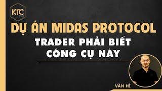 Review Dự Án Midas Protocol -Trader phải biết công cụ này - Midas Protocol