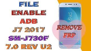 FRP J730F U2 / FILE ENABLE ADB / SAMSUNG J7 2017 SM-J730F ANDROID 7.0 REV U2