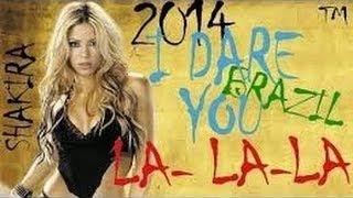 FIFA World Cup 2014 Theme Song: Shakira la la la Dare [Brazil]