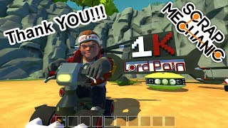 Thanks for Supporting Me!!! 1K Special ( Scrap Mechanic )